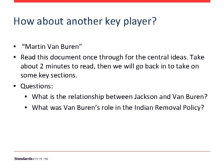 """How about another key player? • """"Martin Van Buren"""" • Read this document once"""
