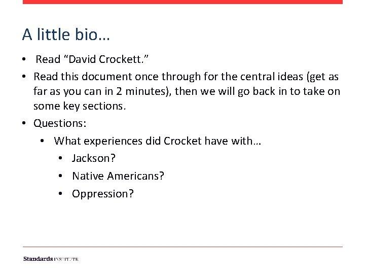 "A little bio… • Read ""David Crockett. "" • Read this document once through"