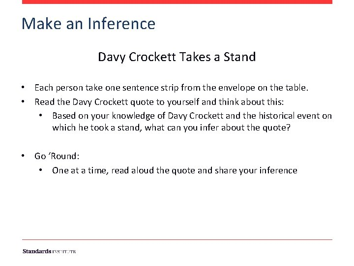 Make an Inference Davy Crockett Takes a Stand • Each person take one sentence