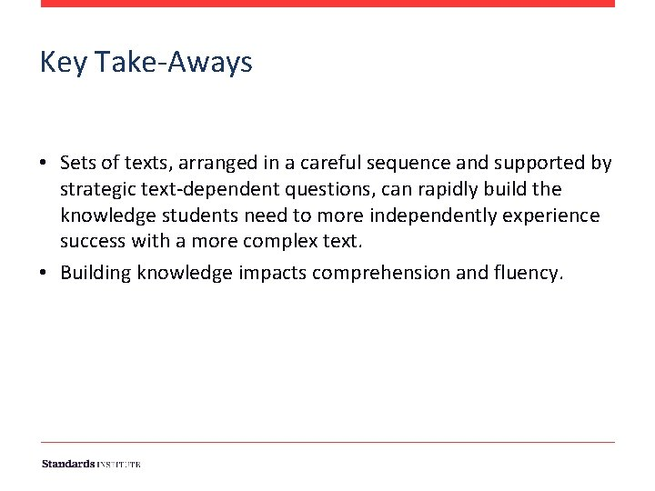 Key Take-Aways • Sets of texts, arranged in a careful sequence and supported by