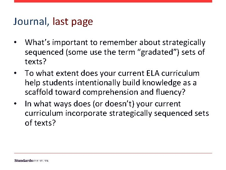 Journal, last page • What's important to remember about strategically sequenced (some use the