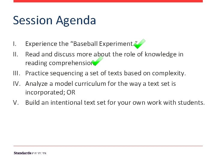 """Session Agenda I. Experience the """"Baseball Experiment. """" II. Read and discuss more about"""