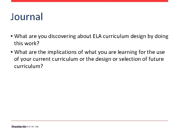 Journal • What are you discovering about ELA curriculum design by doing this work?