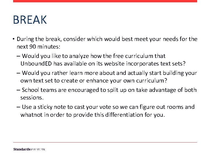BREAK • During the break, consider which would best meet your needs for the