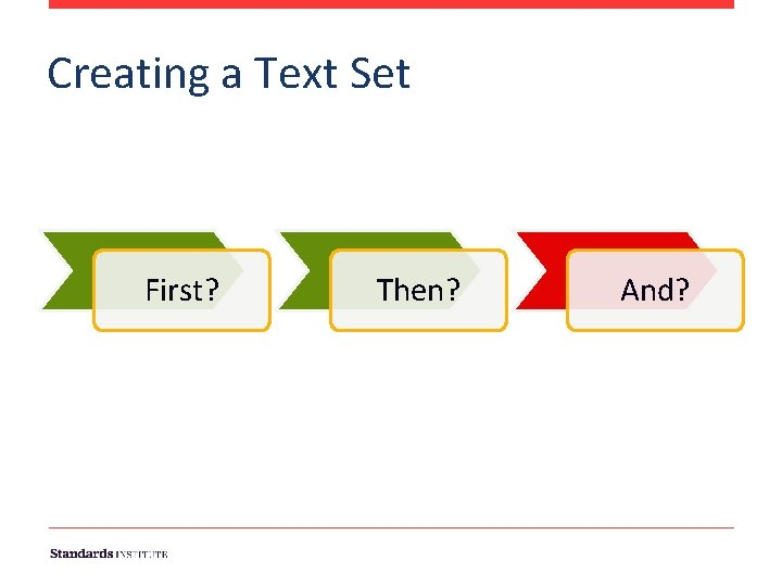 Creating a Text Set First? Then? And?