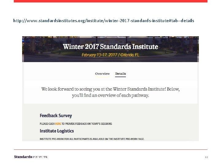 http: //www. standardsinstitutes. org/institute/winter-2017 -standards-institute#tab--details 52