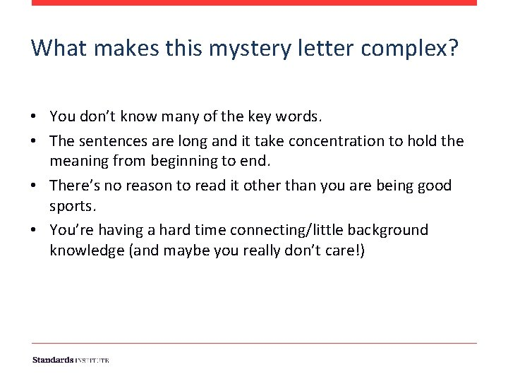What makes this mystery letter complex? • You don't know many of the key