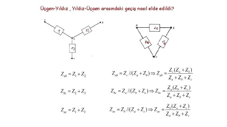 Üçgen-Yıldız , Yıldız-Üçgen arasındaki geçiş nasıl elde edildi? c 2 1 b 3 a