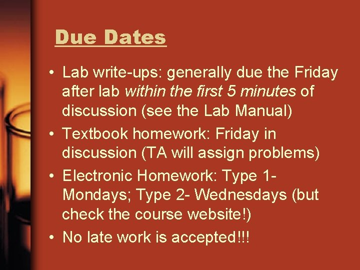 Due Dates • Lab write-ups: generally due the Friday after lab within the first