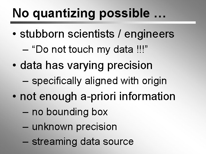 """No quantizing possible … • stubborn scientists / engineers – """"Do not touch my"""