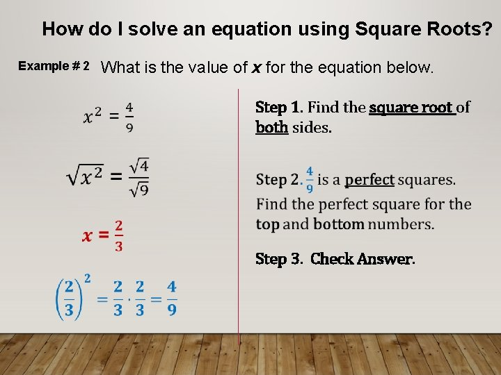 How do I solve an equation using Square Roots? Example # 2 What is