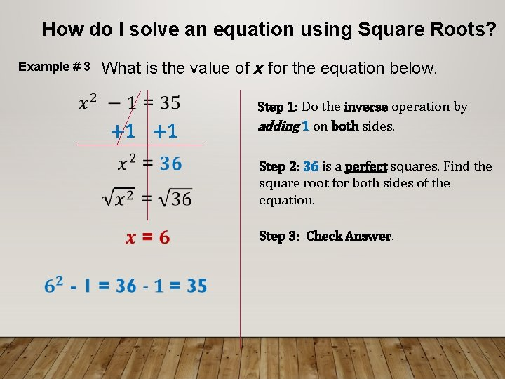 How do I solve an equation using Square Roots? Example # 3 What is