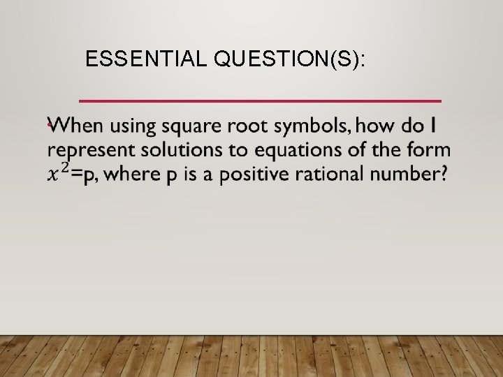 ESSENTIAL QUESTION(S): •
