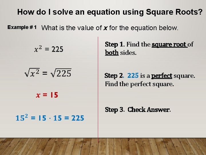 How do I solve an equation using Square Roots? What is the value of