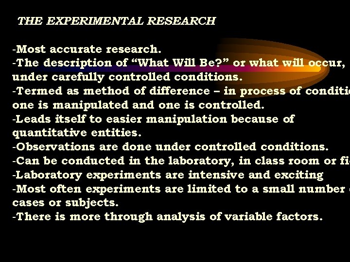 """THE EXPERIMENTAL RESEARCH -Most accurate research. -The description of """"What Will Be? """" or"""