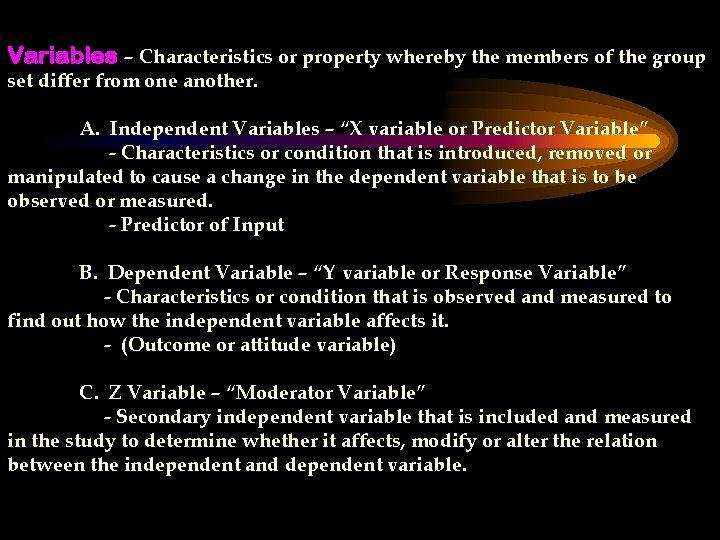 Variables – Characteristics or property whereby the members of the group set differ from