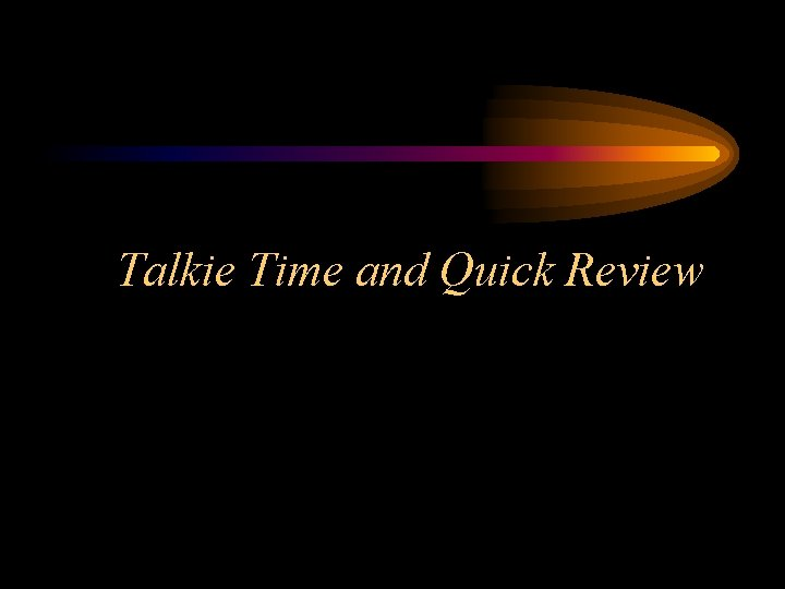 Talkie Time and Quick Review