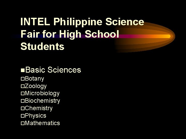 INTEL Philippine Science Fair for High School Students Basic Sciences Botany Zoology Microbiology Biochemistry