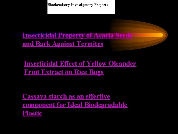 Biochemistry Investigatory Projects Insecticidal Property of Acacia Seeds and Bark Against Termites Insecticidal Effect