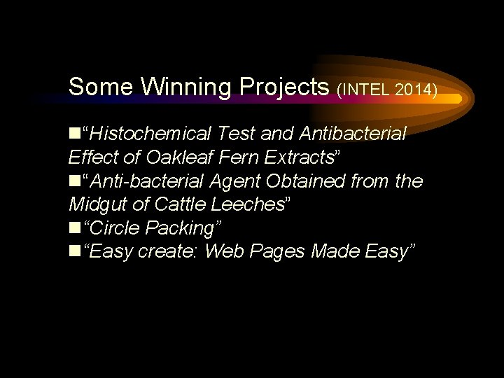 """Some Winning Projects (INTEL 2014) """"Histochemical Test and Antibacterial Effect of Oakleaf Fern Extracts"""""""