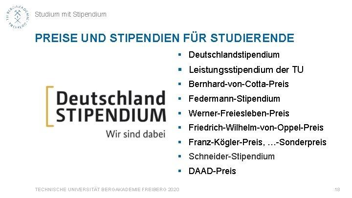 Studium mit Stipendium PREISE UND STIPENDIEN FÜR STUDIERENDE § Deutschlandstipendium § Leistungsstipendium der TU