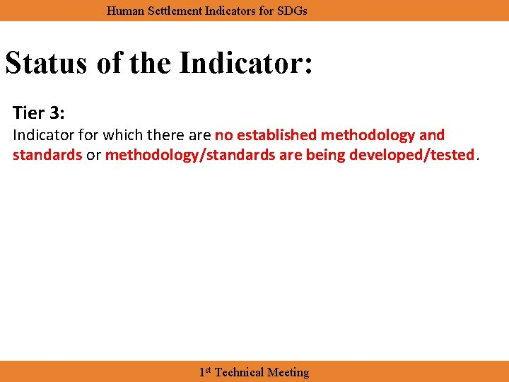 Human Settlement Indicators for SDGs Status of the Indicator: Tier 3: Indicator for which