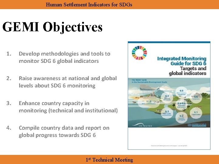 Human Settlement Indicators for SDGs GEMI Objectives 1. Develop methodologies and tools to monitor