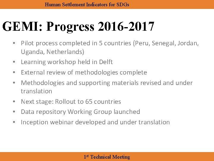 Human Settlement Indicators for SDGs GEMI: Progress 2016 -2017 • Pilot process completed in