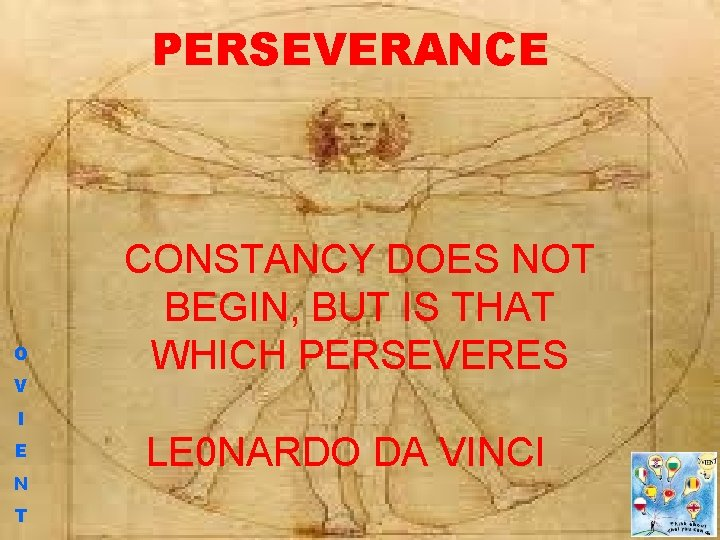 PERSEVERANCE O V I E N T CONSTANCY DOES NOT BEGIN, BUT IS THAT