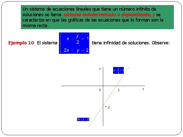 Un sistema de ecuaciones lineales que tiene un número infinito de soluciones se llama