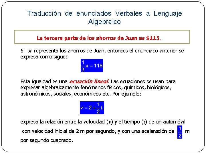Traducción de enunciados Verbales a Lenguaje Algebraico La tercera parte de los ahorros de
