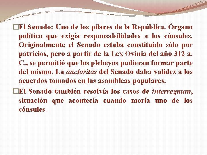 �El Senado: Uno de los pilares de la República. Órgano político que exigía responsabilidades