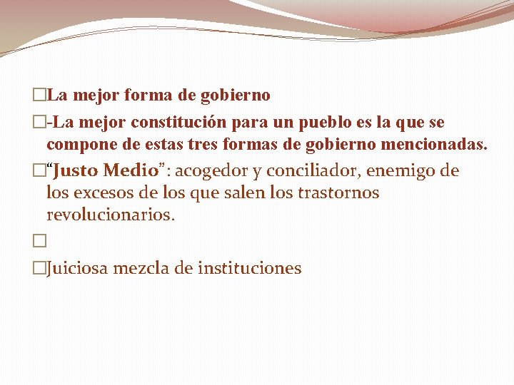 �La mejor forma de gobierno �-La mejor constitución para un pueblo es la que