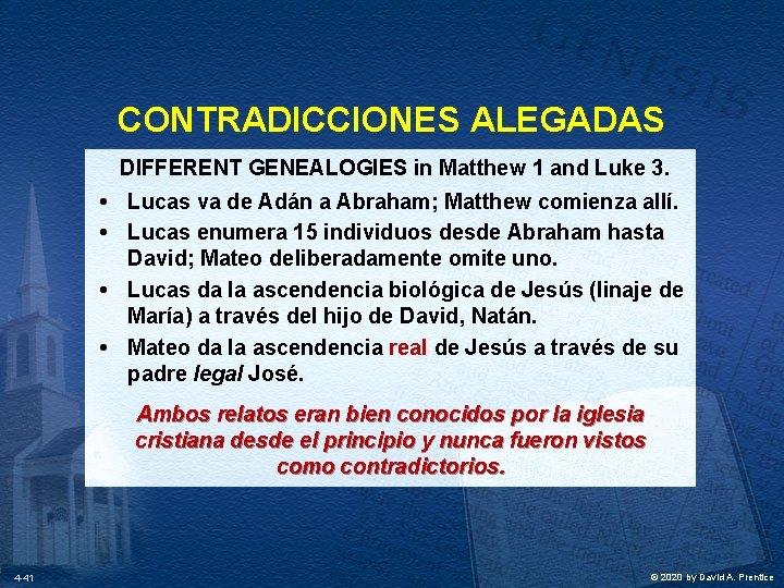 CONTRADICCIONES ALEGADAS DIFFERENT GENEALOGIES in Matthew 1 and Luke 3. • Lucas va de