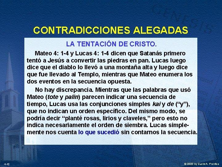 CONTRADICCIONES ALEGADAS LA TENTACIÓN DE CRISTO. Mateo 4: 1 -4 y Lucas 4: 1
