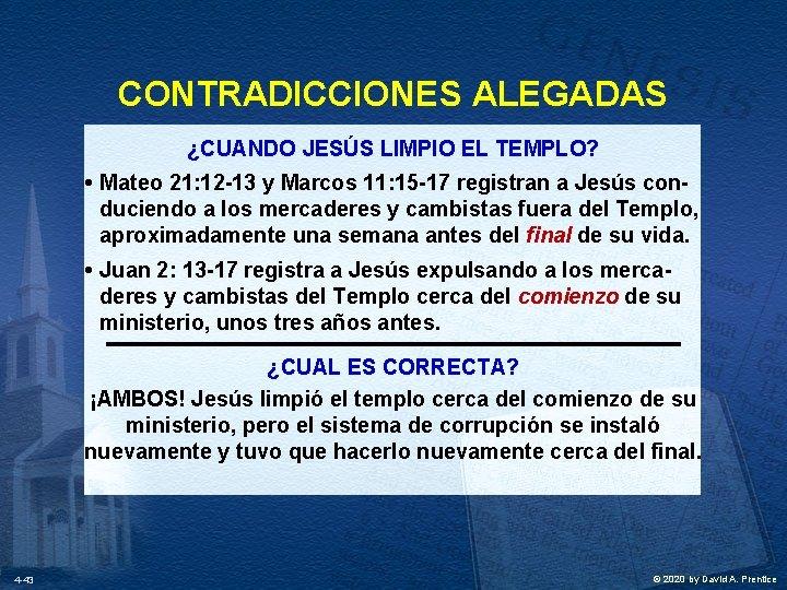 CONTRADICCIONES ALEGADAS ¿CUANDO JESÚS LIMPIO EL TEMPLO? • Mateo 21: 12 -13 y Marcos