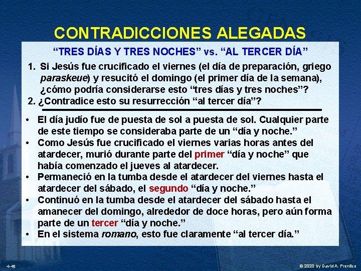 """CONTRADICCIONES ALEGADAS """"TRES DÍAS Y TRES NOCHES"""" vs. """"AL TERCER DÍA"""" 1. Si Jesús"""