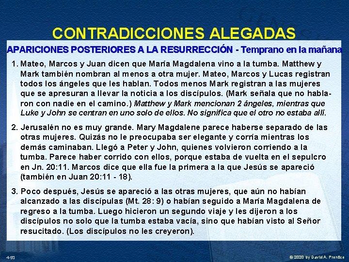CONTRADICCIONES ALEGADAS APARICIONES POSTERIORES A LA RESURRECCIÓN - Temprano en la mañana 1. Mateo,