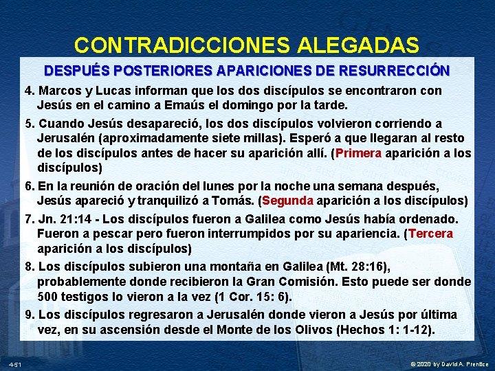 CONTRADICCIONES ALEGADAS DESPUÉS POSTERIORES APARICIONES DE RESURRECCIÓN 4. Marcos y Lucas informan que los