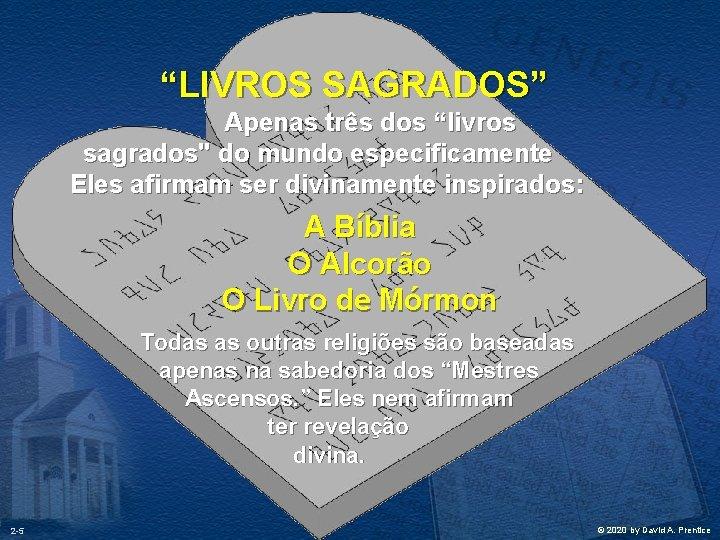 """""""LIVROS SAGRADOS"""" Apenas três dos """"livros sagrados"""" do mundo especificamente Eles afirmam ser divinamente"""