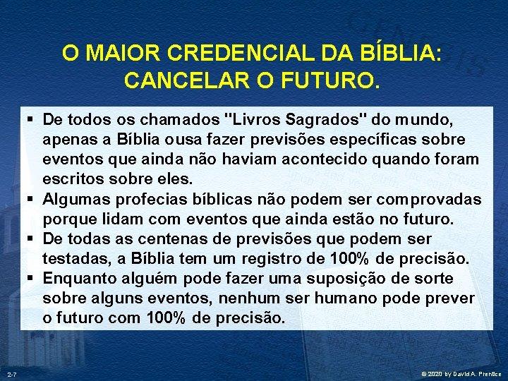 """O MAIOR CREDENCIAL DA BÍBLIA: CANCELAR O FUTURO. § De todos os chamados """"Livros"""