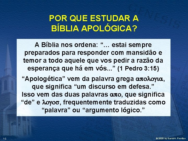 "POR QUE ESTUDAR A BÍBLIA APOLÓGICA? A Bíblia nos ordena: ""… estai sempre preparados"