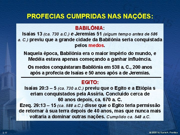 PROFECIAS CUMPRIDAS NAÇÕES: BABILÔNIA Isaías 13 (ca. 730 a. C. ) e Jeremías 51