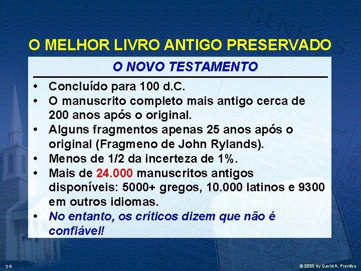 O MELHOR LIVRO ANTIGO PRESERVADO O NOVO TESTAMENTO • Concluído para 100 d. C.