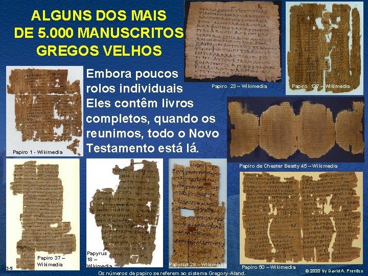 ALGUNS DOS MAIS DE 5. 000 MANUSCRITOS GREGOS VELHOS Papiro 1 - Wikimedia Embora