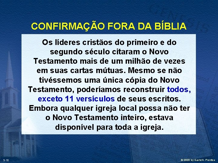CONFIRMAÇÃO FORA DA BÍBLIA Os líderes cristãos do primeiro e do segundo século citaram