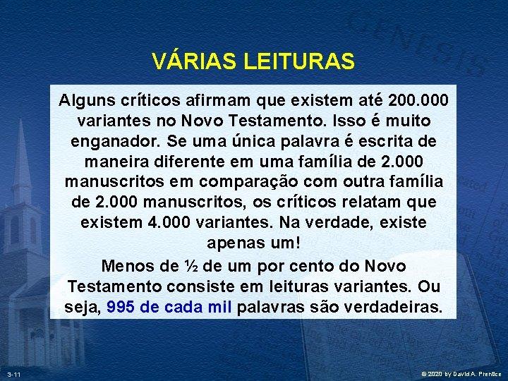 VÁRIAS LEITURAS Alguns críticos afirmam que existem até 200. 000 variantes no Novo Testamento.