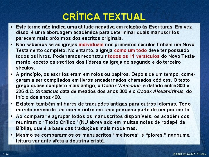CRÍTICA TEXTUAL • Este termo não indica uma atitude negativa em relação às Escrituras.