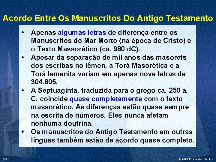 Acordo Entre Os Manuscritos Do Antigo Testamento • • 3 -21 Apenas algumas letras