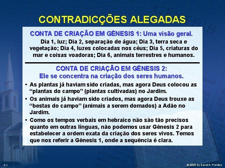 CONTRADICÇÕES ALEGADAS CONTA DE CRIAÇÃO EM GÊNESIS 1: Uma visão geral. Dia 1, luz;